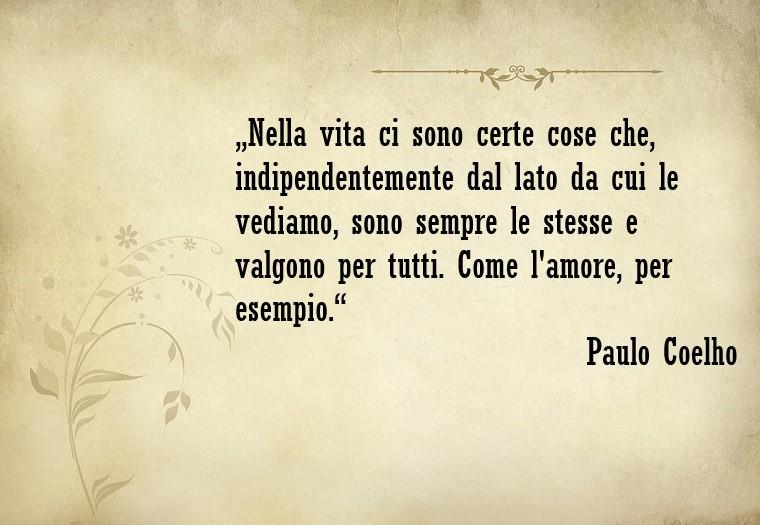 Frasi romantiche e una famosa di Paulo Coelho, pensiero bellissimo sulla vita