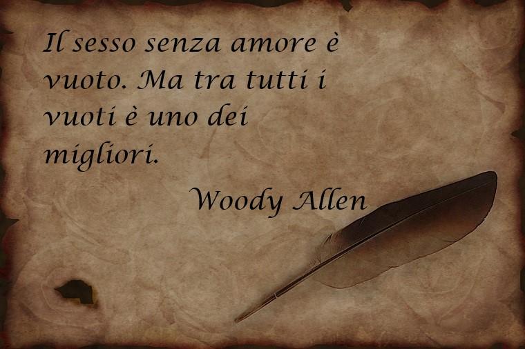 Dedica d'amore scritta dallo scrittore Woody Allen sull'amore e sul sesso