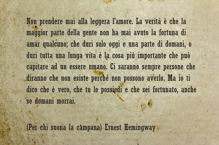 Frase presa dal testo di Ernest Hemingway, Per chi suona la campana