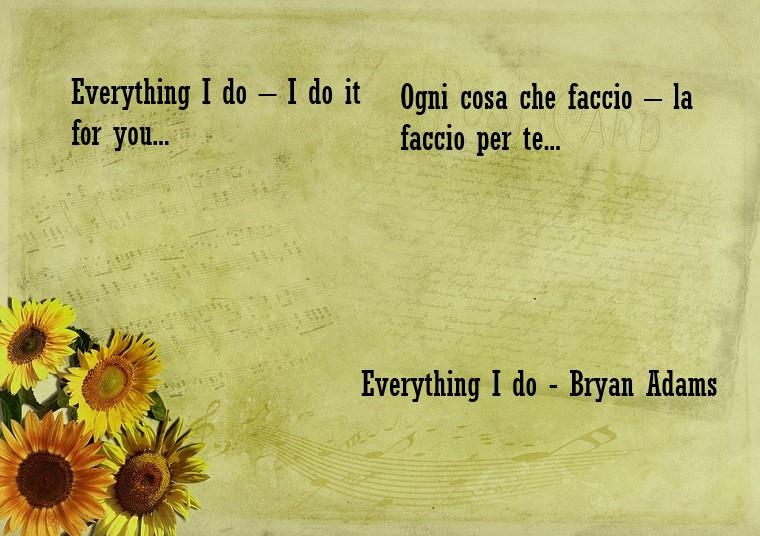 Frasi commoventi e una tratta dalla canzone di Bryan Adams, testo Everything I do in inglese e in italiano