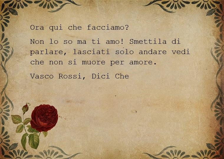 Frasi commoventi, una citazione presa dalla canzone di Vasco Rossi, Dici Che scritta su un foglio decorato in stile vintage