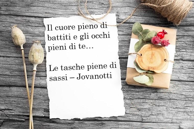 Frasi romaniche e una presa dalla canzone di Jovanotti, Le tasche piene di sassi da dedicare a qualcuno
