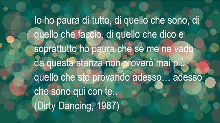 Citazioni amore e una tratta dal Film Dirty Dancing dell'anno 1987 su uno sfondo verde con bolle trasparenti