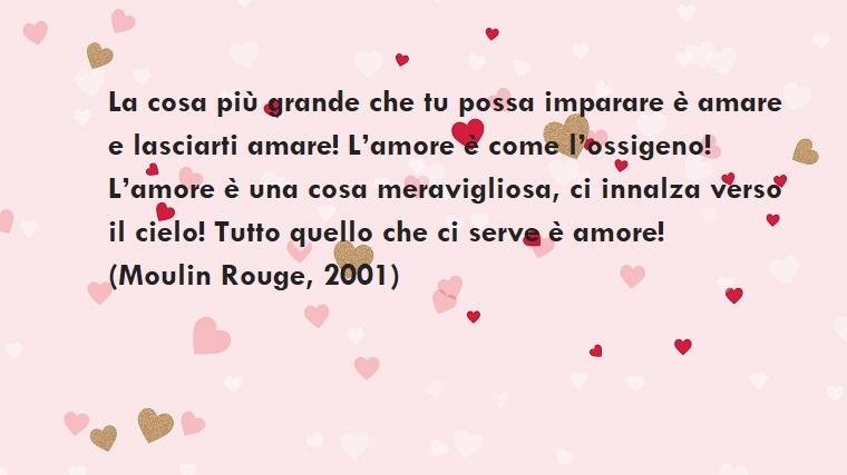 Dediche d'amore e una tratta dal Film Moulin Rouge dell'anno 2001, scritta su uno sfondo rosa con cuoricini