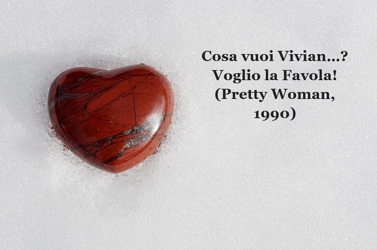 Aforismi amore e una citazione tratta dal film Pretty Woman del 1990 con Giulia Roberts