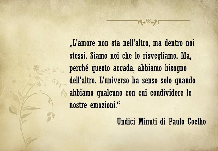 Frasi sull'amore e un pensiero romantico dello scrittore Paulo Coelho tratta dal libro Undici Minuti