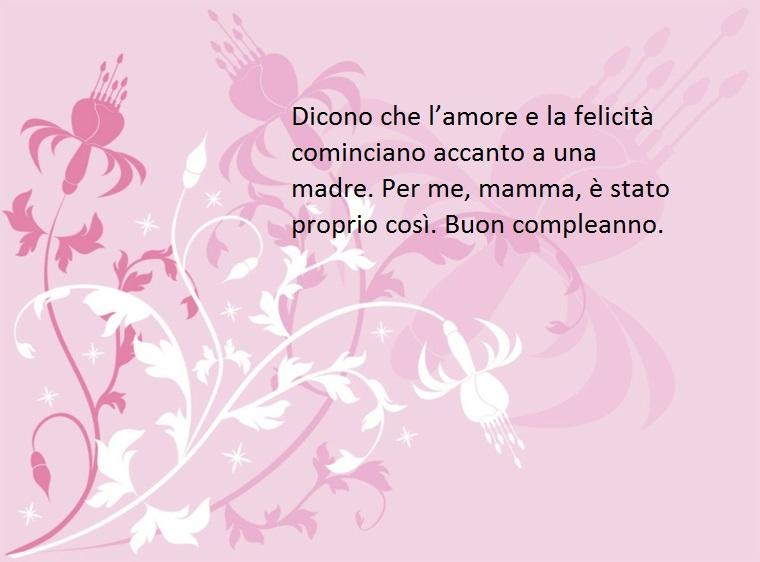 un pensiero dolce e affettuoso dedicato alla propria madre per augurarle un felice compleanno
