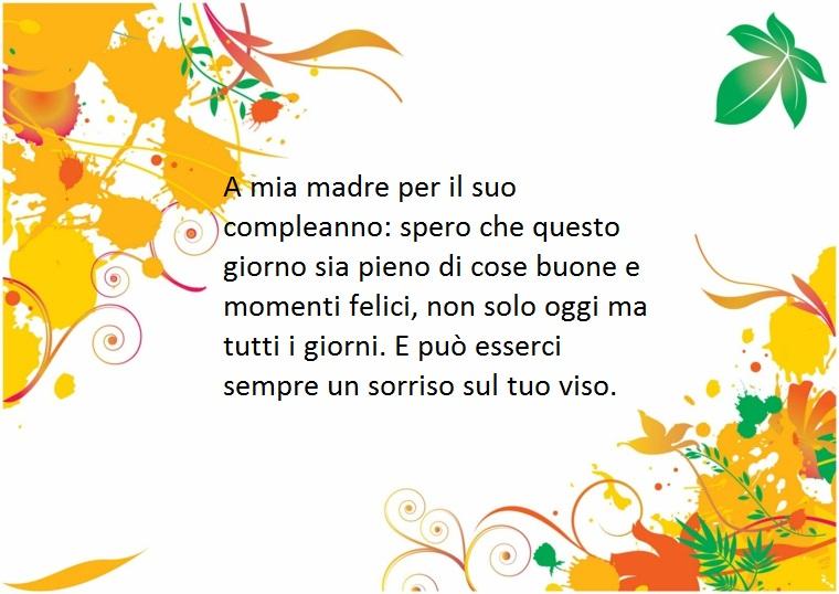 un augurio per il compleanno della mamma auspicando che sia un giorno felice e gioioso