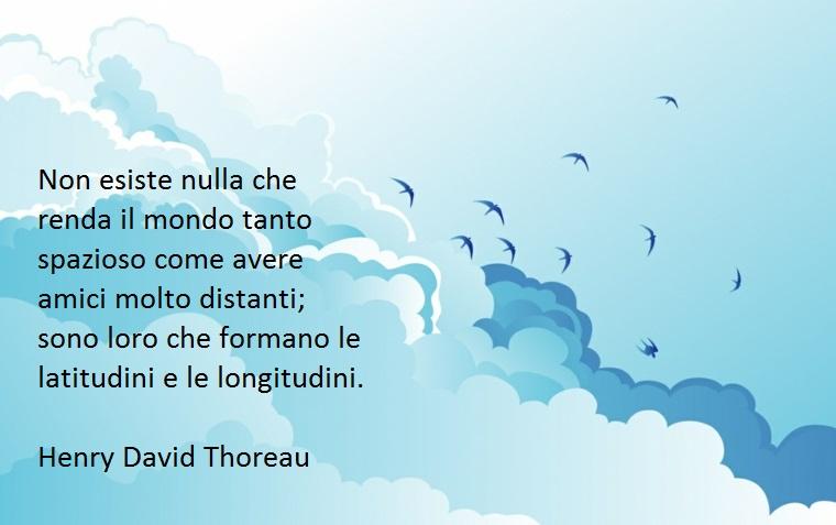 nulla è più prezioso dell'amicizia, così thoreau in una delle sue citazioni bellissime