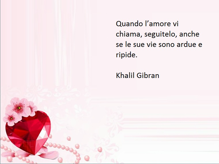 l'amore a volte richiede sacrificio, così scrive khalil gibran in alcune delle sue bellissime frasi