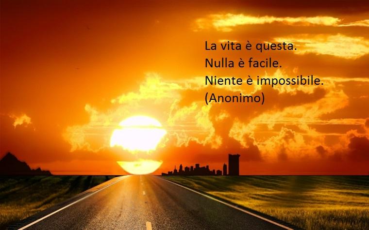 nulla è facile, niente è impossibile, una bella frase dall'autore anonimo