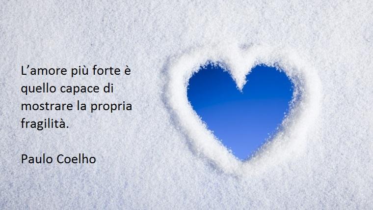 amore e fragilità sono i cardini di frasi speciali come questa scritta da paulo coelho