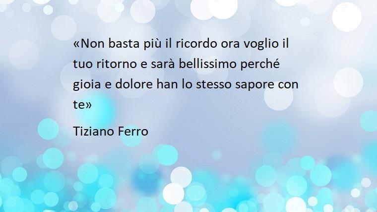 Testo da una canzone di Tiziano Ferro sull'amore da mandare a qualcuno il 14 Febbraio