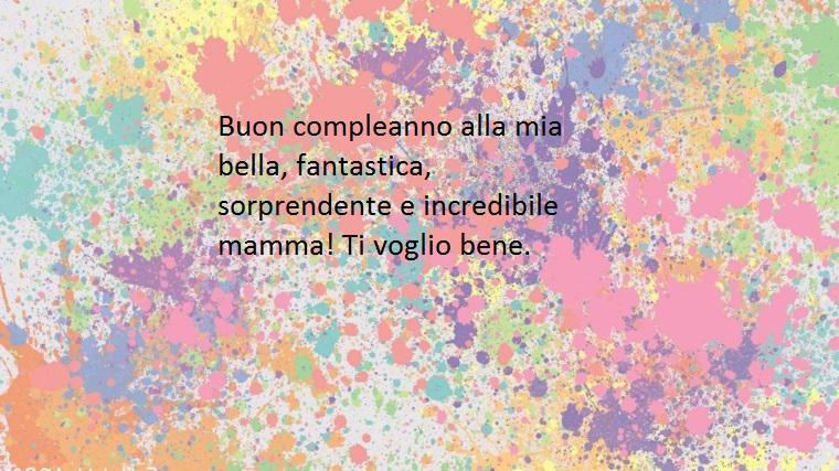 una frase ricca di amore e di complimenti per la mamma nel giorno del suo compleanno