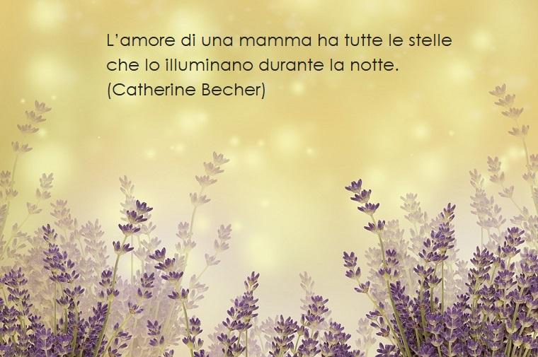 Frase di Catherine Becher, immagine con sfondo e fiori viola, auguri festa della mamma