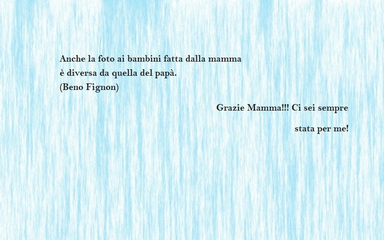 Dedica di Beno Fignon su uno sfondo azzurro, Idea frasi sulla mamma
