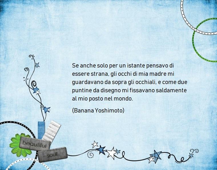 Frasi mamma e figlia, immagine con cornice e scritta in inglese, citazione di Banana Yoshimoto