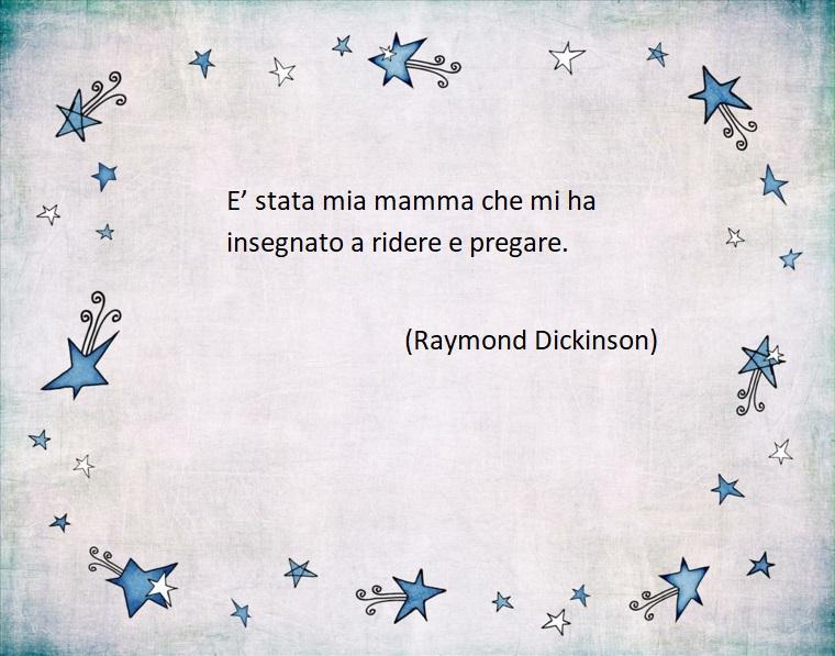 Citazione di Raymond Dickinson sulla mamma, frasi festa della mamma, foto con disegno stelle