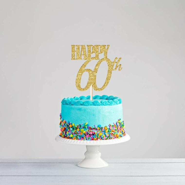 Torta per donna 60 anni, topper con numero 60, topper con scritta, crema pasticcera colore blu